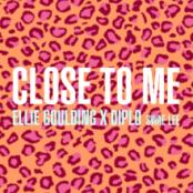 ELLIE GOULDING X DIPLO - CLOSE TO ME (FEAT. SWAE LEE)