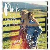 P!NK+ WILLOW SAGE HART - COVER ME IN SUNSHINE